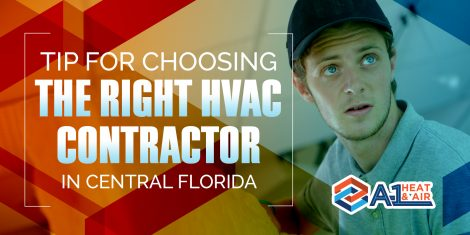 Tip For Choosing The Right HVAC Contractor In Central Florida