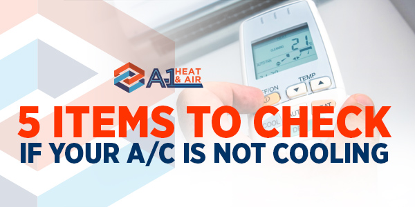 5 Items to Check if Your A/C is Not Cooling