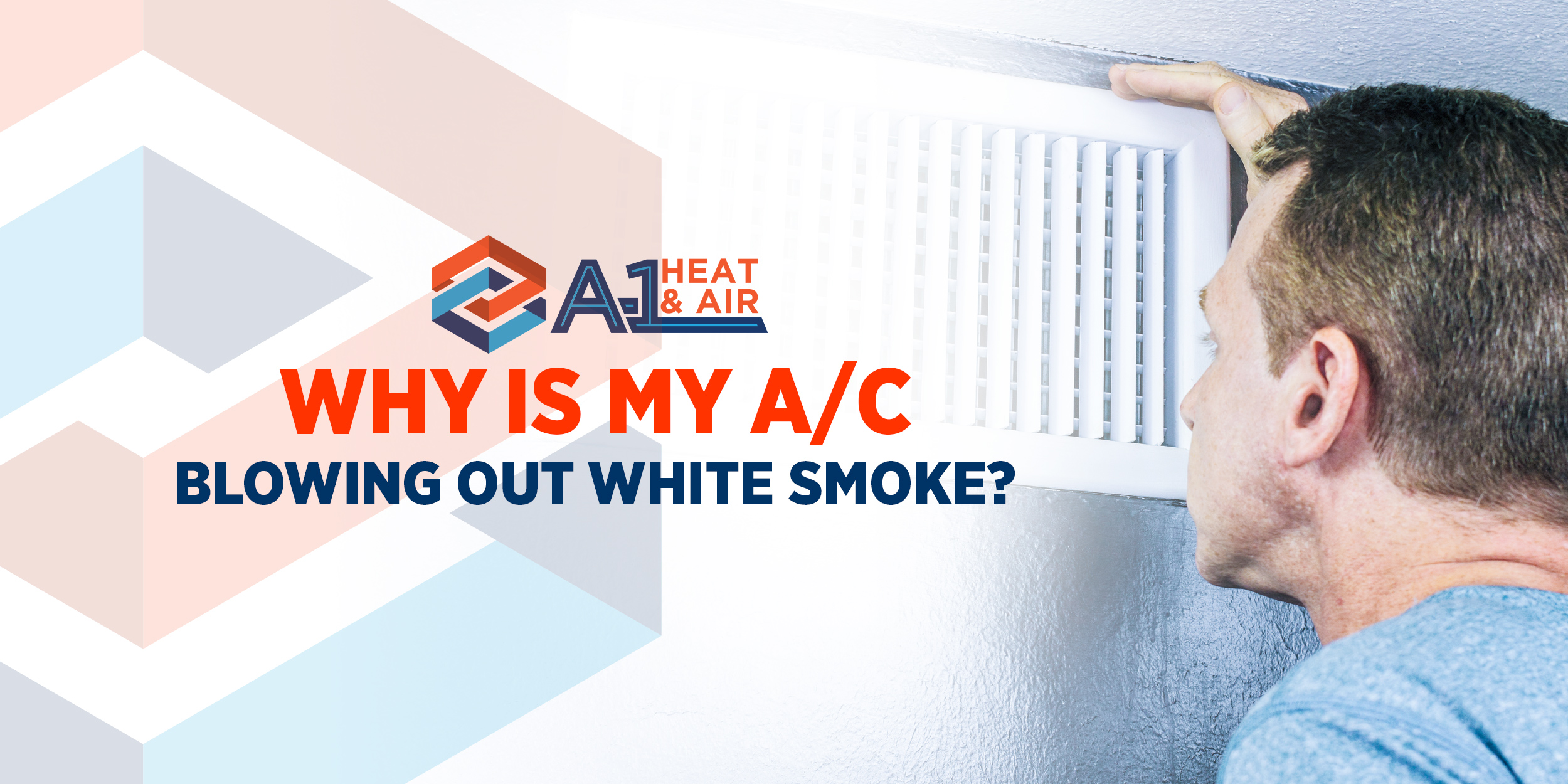 Why Is My A/C Blowing Out White Smoke? | A-1 Heat & Air