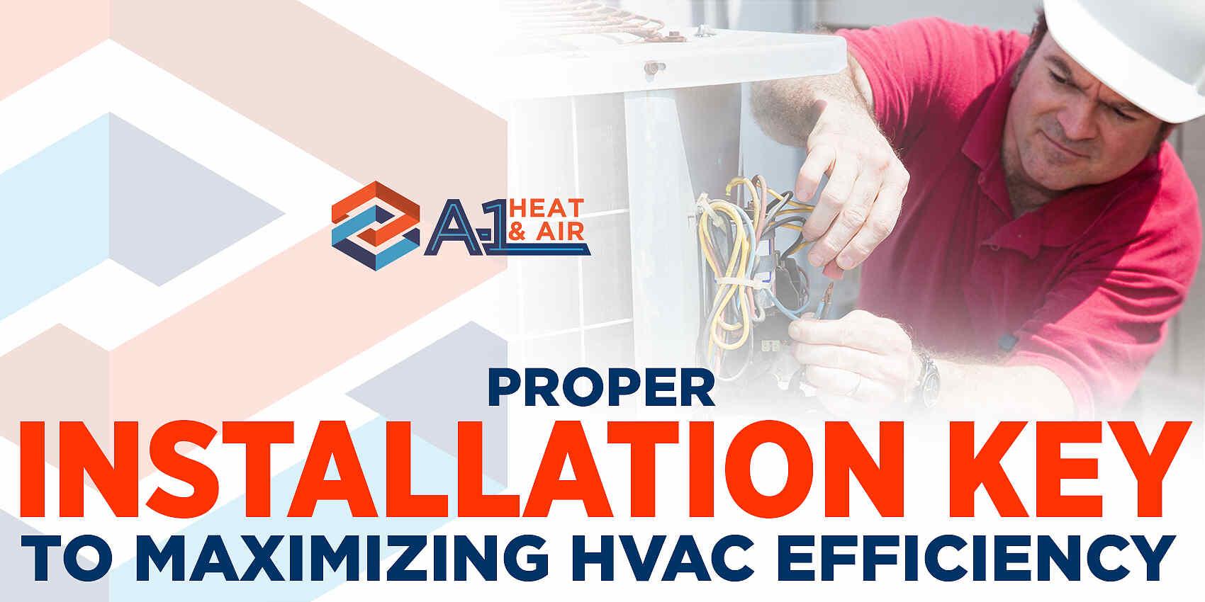 Proper Installation Key To Maximizing HVAC Efficiency