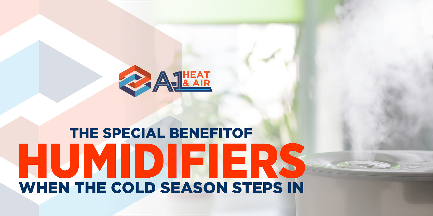 The Special Benefits of Humidifiers When the Cold Season Steps In