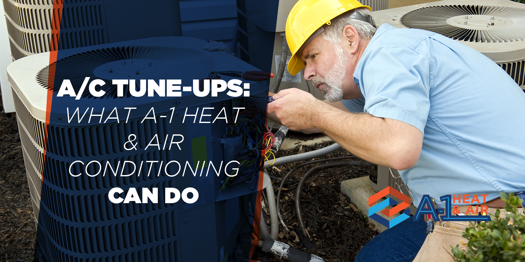 A/C Tune-Ups: What A-1 Heat & Air Conditioning Can Do
