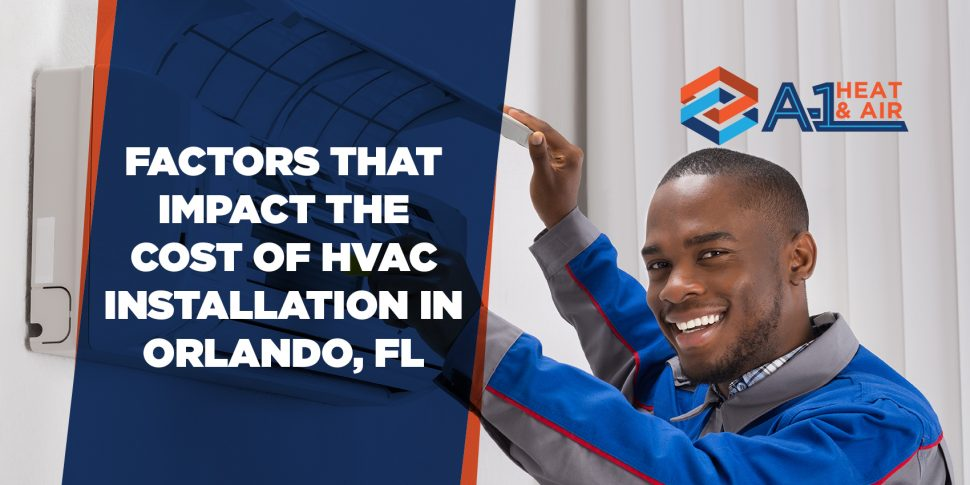 Factors That Impact the Cost of HVAC Installation in Orlando, FL
